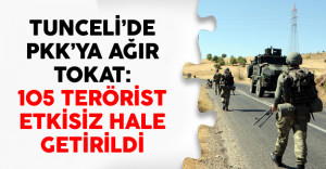 Tunceli'de PKK'ya Ağır Tokat: 105 Terörist Etkisiz Hale Getirildi