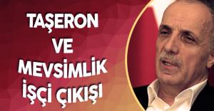 Türk-İş Başkanından Taşeron ve Mevsimlik İşçi Çıkışı