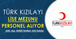 Türk Kızılayı Şoför, Aşçı, Elektrik Teknikeri Alacak