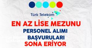 Türk Telekom En Az Lise Mezunu Personel Alımı Başvuruları Sona Eriyor