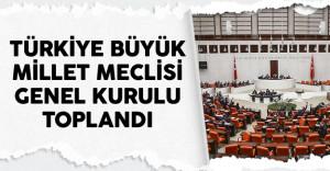 Türkiye Büyük Millet Meclisi Genel Kurulu Toplandı