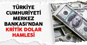 Türkiye Cumhuriyeti Merkez Bankası'ndan Kritik Dolar Hamlesi