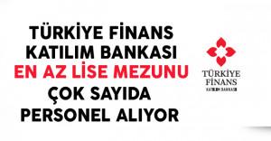 Türkiye Finans Katılım Bankası En Az Lise Mezunu Çok Sayıda Personel Alıyor
