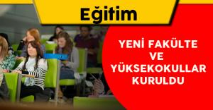 Türkiye Genelinde Yeni Fakülte ve Yüksekokullar Kuruldu
