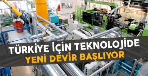 Türkiye İçin Teknolojide Yeni Devir Başlıyor