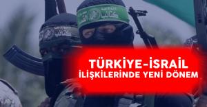 Türkiye İsrail İlişkilerinde Yeni Döneme Giriliyor