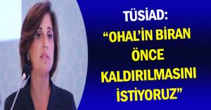 """TÜSİAD: """"OHAL'in Biran Önce Kaldırılmasını İstiyoruz!"""""""
