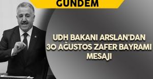 UDH Bakanı Arslan'dan 30 Ağustos Zafer Bayramı Mesajı