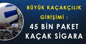 Vanda Büyük Kaçakçılık Girişimi: 45 Bin Paket Sigara