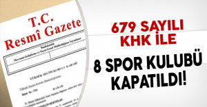 Yeni KHK'lar ile kapatılan 8 spor kulübünün isimleri belli oldu!