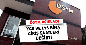 YGS Ve LYS'de Bina Giriş Saatleri Yeniden Ayarlandı
