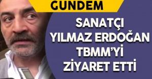 Yılmaz Erdoğan TBMM'yi Ziyaret Etti