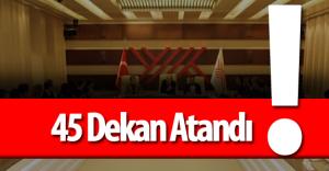 """YÖK : """"45 Fakülteye Dekan Ataması Yapıldı"""""""