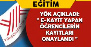 """YÖK Açıkladı: """"E-Kayıt Yapan Öğrencilerin Kayıtları Onaylandı"""""""