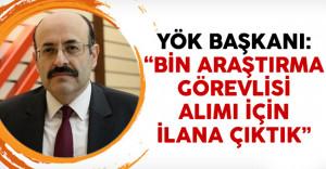 YÖK Başkanı Yekta Saraç: 'Bin araştırma görevlisi alımı için ilana çıktık'