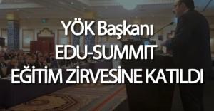 YÖK Başkanı Yekta Saraç EDU SUMMİT Eğitim Zirvesi'ne Katıldı