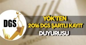 YÖK'ten 2016 DGS Şartlı Kayıt Duyurusu !