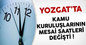 Yozgat'ta Kamu Kurum ve Kuruluşlarının Mesai Saati Değişti !