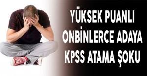 Yüksek Puanlı On Binlerce Adaya KPSS Atama Şoku