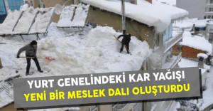 Yurt Genelindeki Kar Yağışı Yeni Bir Meslek Dalı Oluşturdu