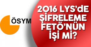 2016 LYS'de FETÖ Şüphesi !  ÖSYM Şifreleme İddiası İle İlgili Harekete Geçti Mi?