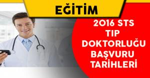 2016 STS Tıp Doktorluğu Başvuru Tarihleri