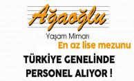 Ağaoğlu Şirketler Grubu Türkiye Genelinde En Az Lise Mezunu Personel Alıyor