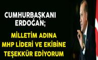 Cumhurbaşkanı Erdoğan: Milletim Adına MHP Liderine ve Ekibine Teşekkür Ediyorum