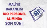 Maliye Bakanlığı 100 Personel Alımı Başvurularında Son Gün !