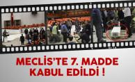 Meclis'te anayasa değişiklik teklifinin 7. maddesi kabul edildi