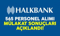 Halkbank 565 personel alımı mülakat sonuçları açıklandı !