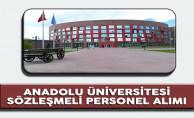 Anadolu Üniversitesi Sözleşmeli Personel Alımı Başvuruları Devam Ediyor