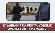 Diyarbakır'da PKK'ya Yönelik Operasyon Sona Erdi