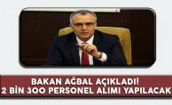 Maliye Bakanı Naci Ağbal Açıkladı! 2 Bin 300 Personel Alımı Yapılacak
