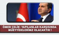 Ömer Çelik'ten İtidal Çağrılarına Tepki: 'Yapılanlar Karşısında Müeyyidelerimiz Olacaktır'