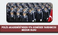 Polis Akademisi'nden 976 Komiser Yardımcısı Mezun Oldu