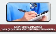 Sağlık Sen Genel Başkanı'ndan Nöbet Ücretleri Hakkında Açıklama