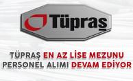Tüpraş En Az Lise Mezunu Personel Alımı Başvuruları Devam Ediyor