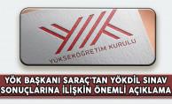 YÖK Başkanı Saraç'tan YÖKDİL Sınav Sonuçlarına İlişkin Önemli Açıklama