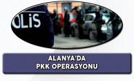 Alanya'da PKK/KCK Operasyonu