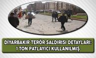 Diyarbakır Terör Saldırısının Detayları Belli Oldu! 1 Ton Patlayıcı Kullanılmış