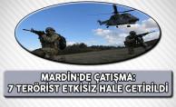 Mardin'de Çatışma: 7 Terörist Etkisiz Hale Getirildi