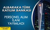 Albaraka Türk Katılım Bankası Personel Alım İlanı Yayımladı