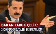 Bakan Çelik: Tarımda 2500 Personel Talebi Başbakanlık'ta