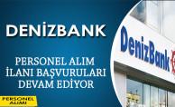 DenizBank Personeli Alım İlanı Başvuruları Devam Ediyor
