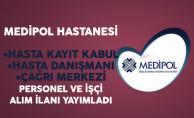 Medipol Hastanesi Personel ve İşçi Alım İlanı Yayımladı