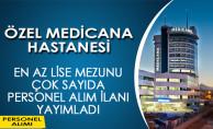 Özel Medicana Hastanesi En Az Lise Mezunu Personel Alım İlanı