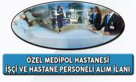 Özel Medipol Hastanesi İşçi ve Hastane Personeli Alım İlanı Yayımladı