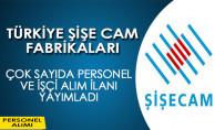 Türkiye Şişe ve Cam Fabrikaları Çok Sayıda İşçi ve Personel Alım İlanı