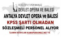 Antalya Devlet Opera ve Balesi Müdürlüğü Sözleşmeli Personel Alımında Son Gün